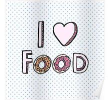 I Love Food Poster