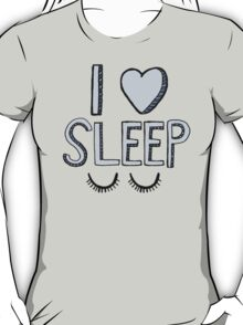 I Love Sleep T-Shirt