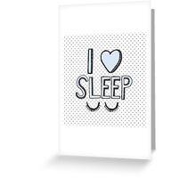 I Love Sleep Greeting Card