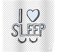 I Love Sleep Poster