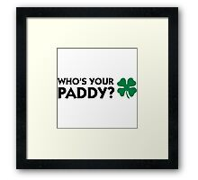 Who's Your Paddy? Framed Print