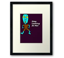 Stop Looking at Me! Framed Print