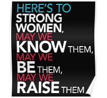 Here's to Strong Women Feminist Quote Poster