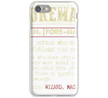 Foreman Funny Dictionary Term Men's Badass T-Shirt Funny Foreman Tshirts iPhone Case/Skin