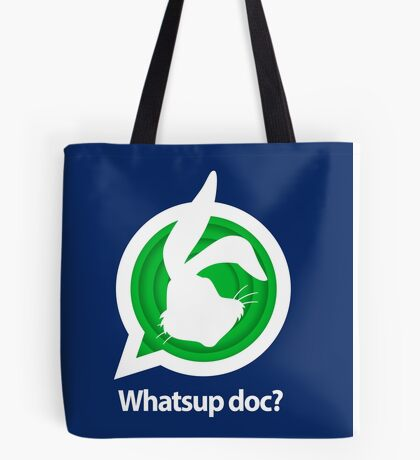 Whatsup doc? Tote Bag