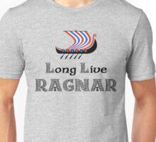 Long Live Ragnar Unisex T-Shirt