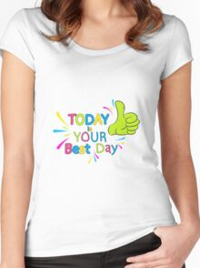 Today is your best day!  Women's Fitted Scoop T-Shirt