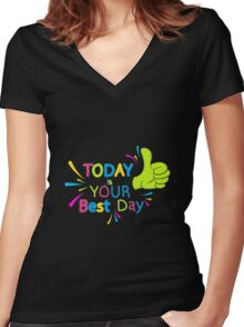 Today is your best day!  Women's Fitted V-Neck T-Shirt