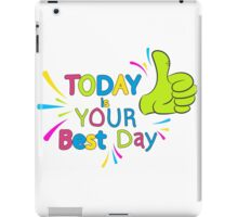 Today is your best day!  iPad Case/Skin