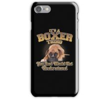 It's A Boxer Thing iPhone Case/Skin