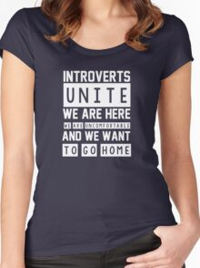 Introverts unite. We are here, we are uncomfortable and we want to go home Women's Fitted Scoop T-Shirt