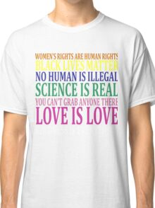 Women's Rights Are Human Rights Love Is Love T-Shirt Classic T-Shirt