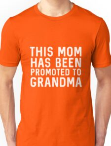 Best Seller: This Mom Has Been Promoted To Grandma Unisex T-Shirt