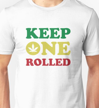 Keep One Rolled Unisex T-Shirt