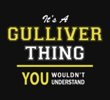 It's A GULLIVER thing, you wouldn't understand !! by satro