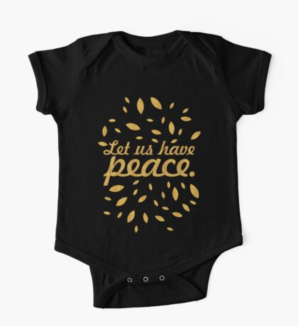 """Let us have peace... """"Ulysses S. Grant"""" Inspirational Quote One Piece - Short Sleeve"""