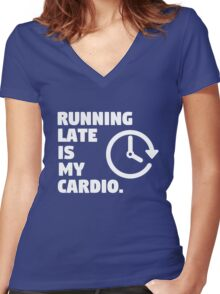 Running late is my cardio. Funny quote Women's Fitted V-Neck T-Shirt