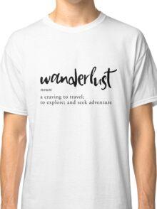Wanderlust Definition - Minimalist Black White Classic T-Shirt