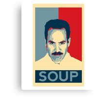 No soup for you. Soup Nazi Quote. Canvas Print