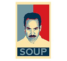 No soup for you. Soup Nazi Quote. Photographic Print