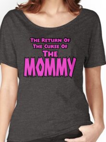 The Mommy Returns Women's Relaxed Fit T-Shirt