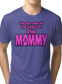 The Mommy Returns Tri-blend T-Shirt