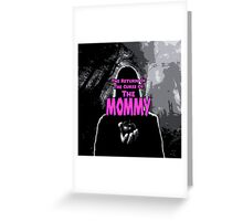 The Mommy Returns Greeting Card