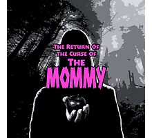 The Mommy Returns Photographic Print
