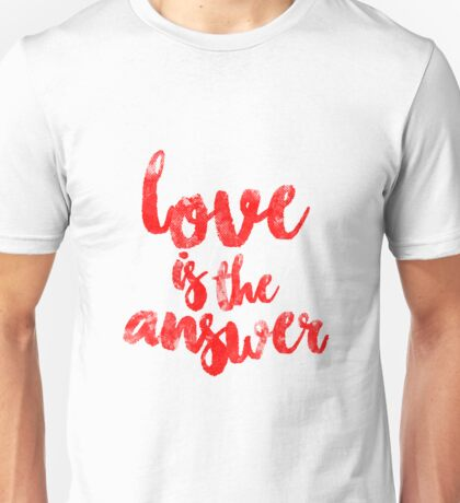 Love Is The Answer Unisex T-Shirt