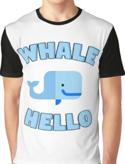 Whale Hello. Funny whale design Graphic T-Shirt