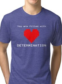 You Are Filled With Determination Heart Game Quote Tri-blend T-Shirt