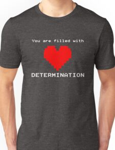 You Are Filled With Determination Heart Game Quote Unisex T-Shirt