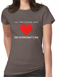 You Are Filled With Determination Heart Game Quote Womens Fitted T-Shirt