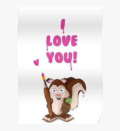 I love you cartoon Squirrel Poster