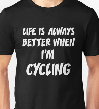 T-Shirt Funny Life Cycling Unisex T-Shirt