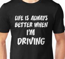 T-Shirt Funny Life Driving Unisex T-Shirt