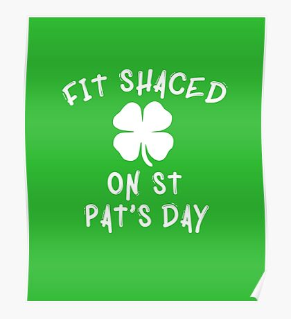 Fit Shaced On St Patrick's Day Poster