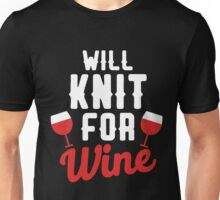 Will knit for wine Unisex T-Shirt