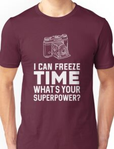 I can freeze time Unisex T-Shirt