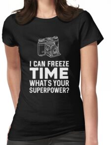 I can freeze time Womens Fitted T-Shirt