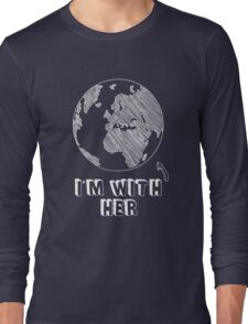 I'm Still With Her Mother Earth 2016 Presidential Election Funny Graphic Tee Shirt  Long Sleeve T-Shirt