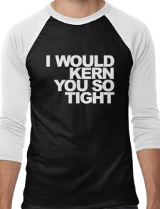 I Would Kern You So Tight Funny Graphic Designers Graphic Tee Shirt Men's Baseball ¾ T-Shirt