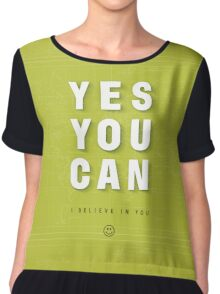 Yes You Can Motivational Quote Chiffon Top