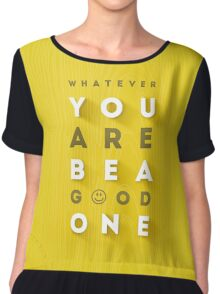 Be A Good One Motivational Quote Chiffon Top