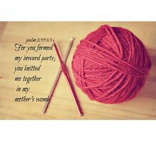 Psalm 139 Knitted together Photographic Print