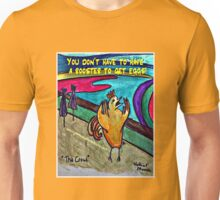 Don't Need A Rooster Unisex T-Shirt