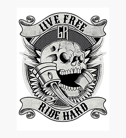 live free or ride hard Photographic Print