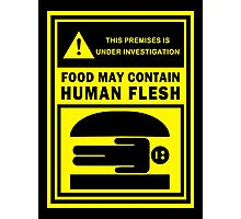 Food May Contain Human Flesh Photographic Print