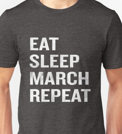 Eat Sleep March Repeat Funny Saying Marching Band Unisex T-Shirt