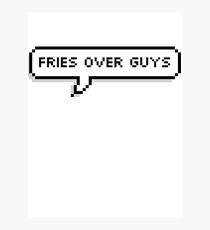 Fries Over Guys Photographic Print